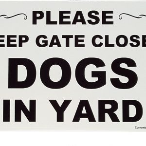 Customized Solutions Please Keep Gate Closed – Dogs in Yard – 8″ X 12″ Aluminum – UV Resistant Coating